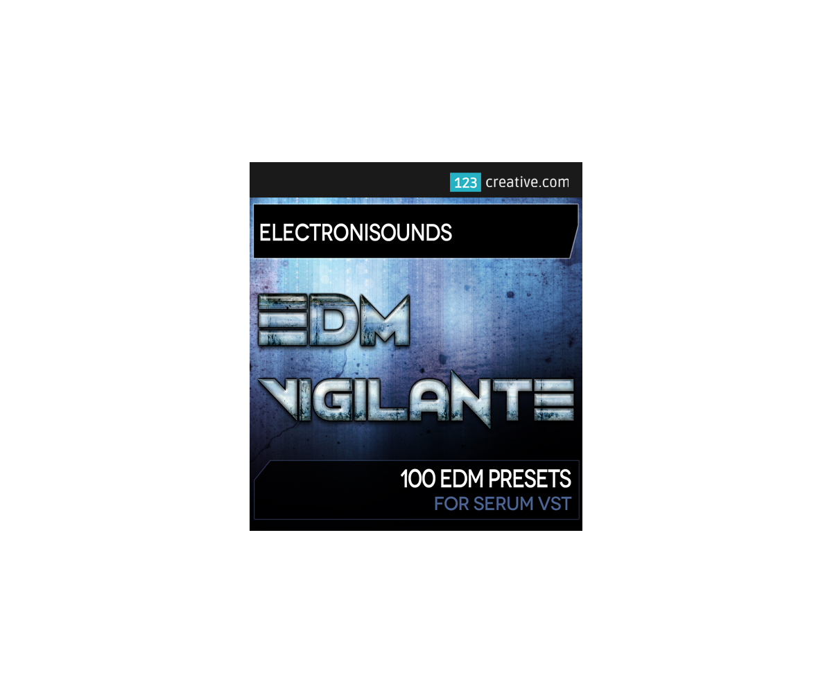 Serum presets: EDM Vigilante presets for Xfer Serum software
