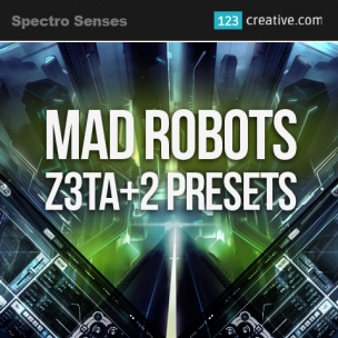 Mad Robots - presets for Z3TA+2 synthesizer