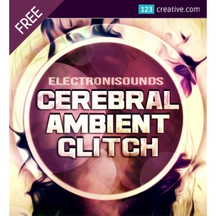 FREE Cerebral Ambient Glitch Samples