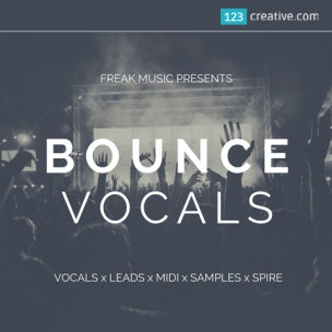 Bounce vocals construction kit (samples, lead loops, Midi, presets for Spire)