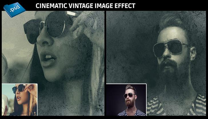 Photoshop Cinematic vintage image effect - Instant Vintage Image Effect - Photoshop Template