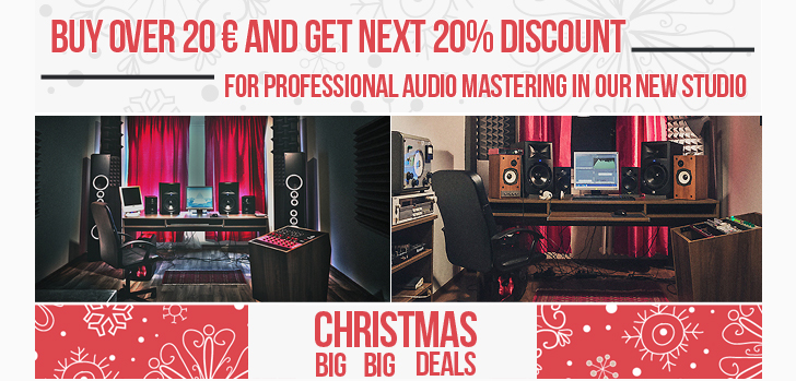 Christmas deals: Buy now and get 20% discount for Online Mastering in our studio